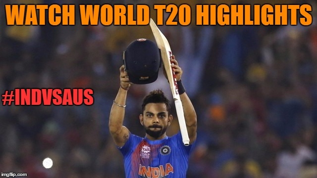 Watch World T20 Highlights: Virat Kohli's batting masterclass helps India beat Australia